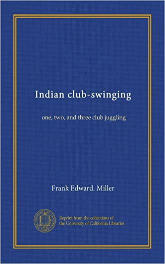 Indian club-swinging: one, two, and three club juggling