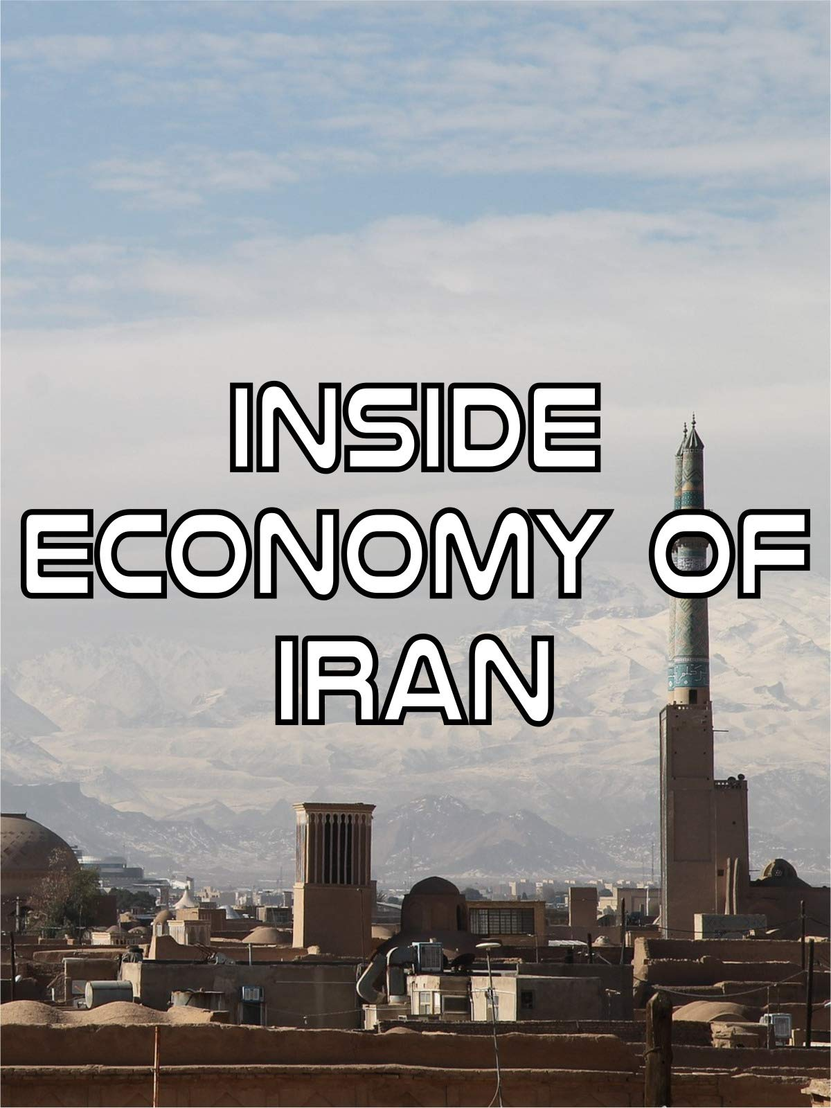 Inside Economcy of Iran on Amazon Prime Instant Video UK