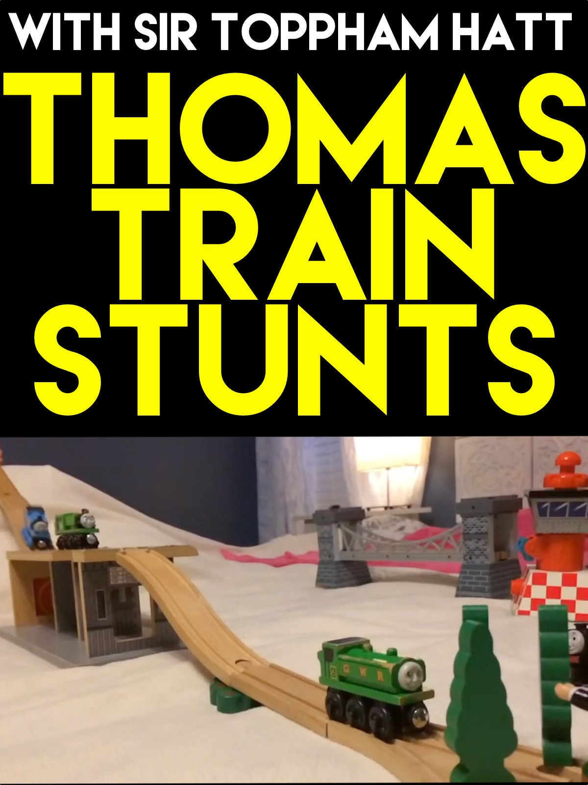 Clip: Thomas Train Stunts with Sir Toppham Hatt