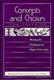 img - for Concepts and Choices for Teaching: Meeting the Challenges in Higher Education book / textbook / text book
