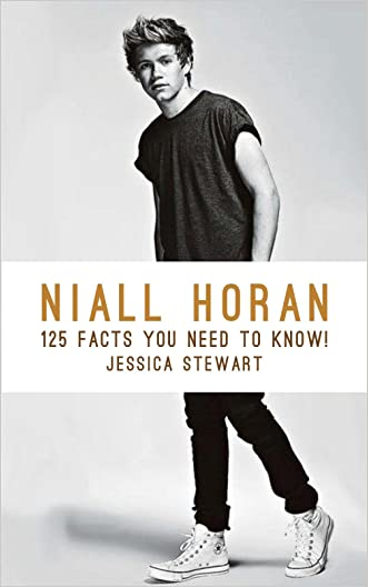 Niall Horan: 125 Facts You Need To Know! written by Jessica Stewart