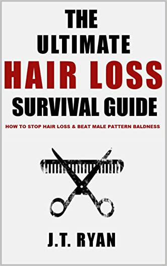 The Ultimate Hair Loss Survival Guide written by J.T. Ryan