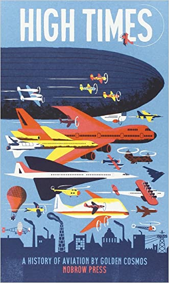 High Times: A History of Aviation (Leporello) written by Golden Cosmos