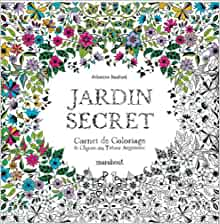 jardin secret carnet de coloriage et chasse au tresor anti stress johanna basford. Black Bedroom Furniture Sets. Home Design Ideas