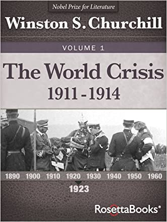 The World Crisis, Vol. 1 (Winston Churchill's World Crisis Collection)