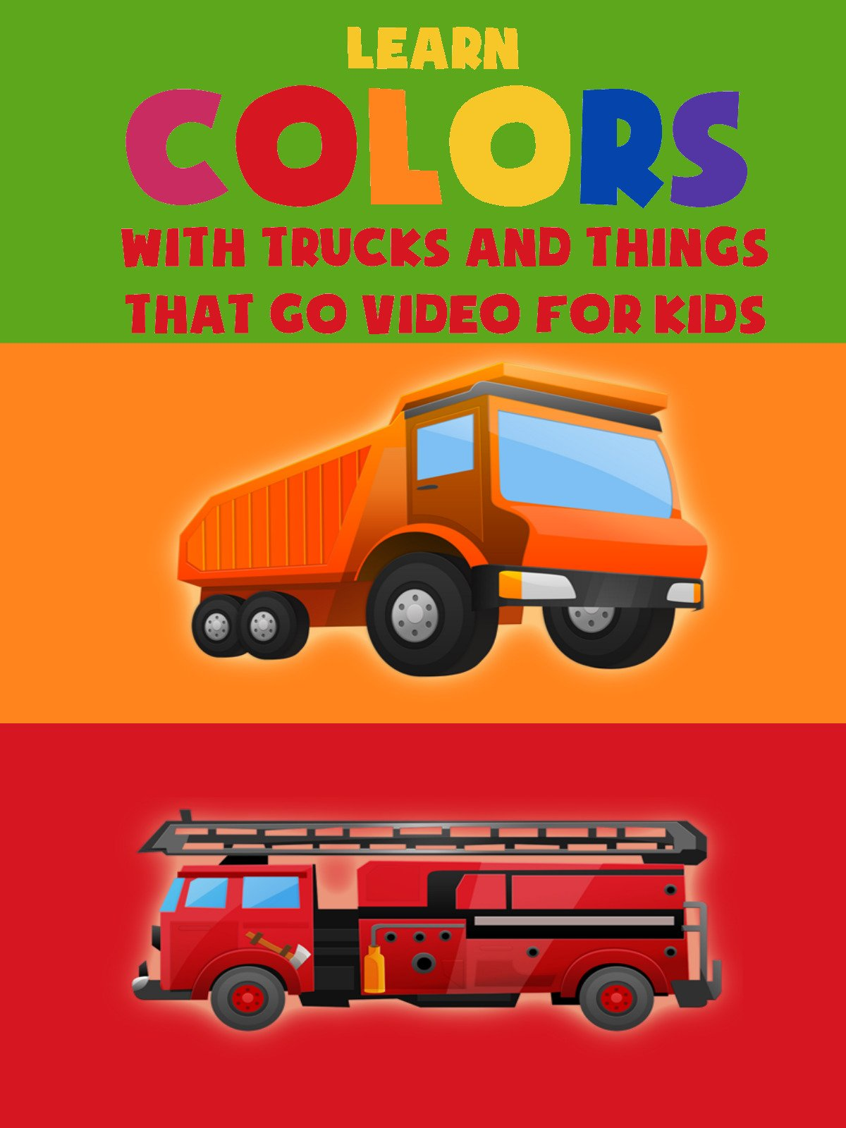 Learn Colors With Trucks And Things That Go Video For Kids