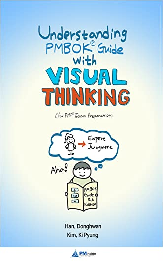 Understanding PMBOK Guide with Visual Thinking: For PMP Exam Preparation written by Donghwan Han