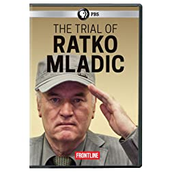 FRONTLINE: The Trial of Ratko Mladic