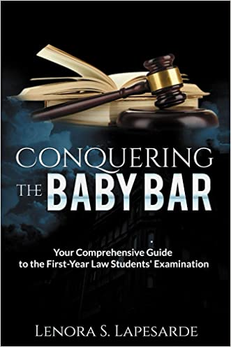 Conquering the Baby Bar: Your Comprehensive Guide to The First-Year Law Students' Examination