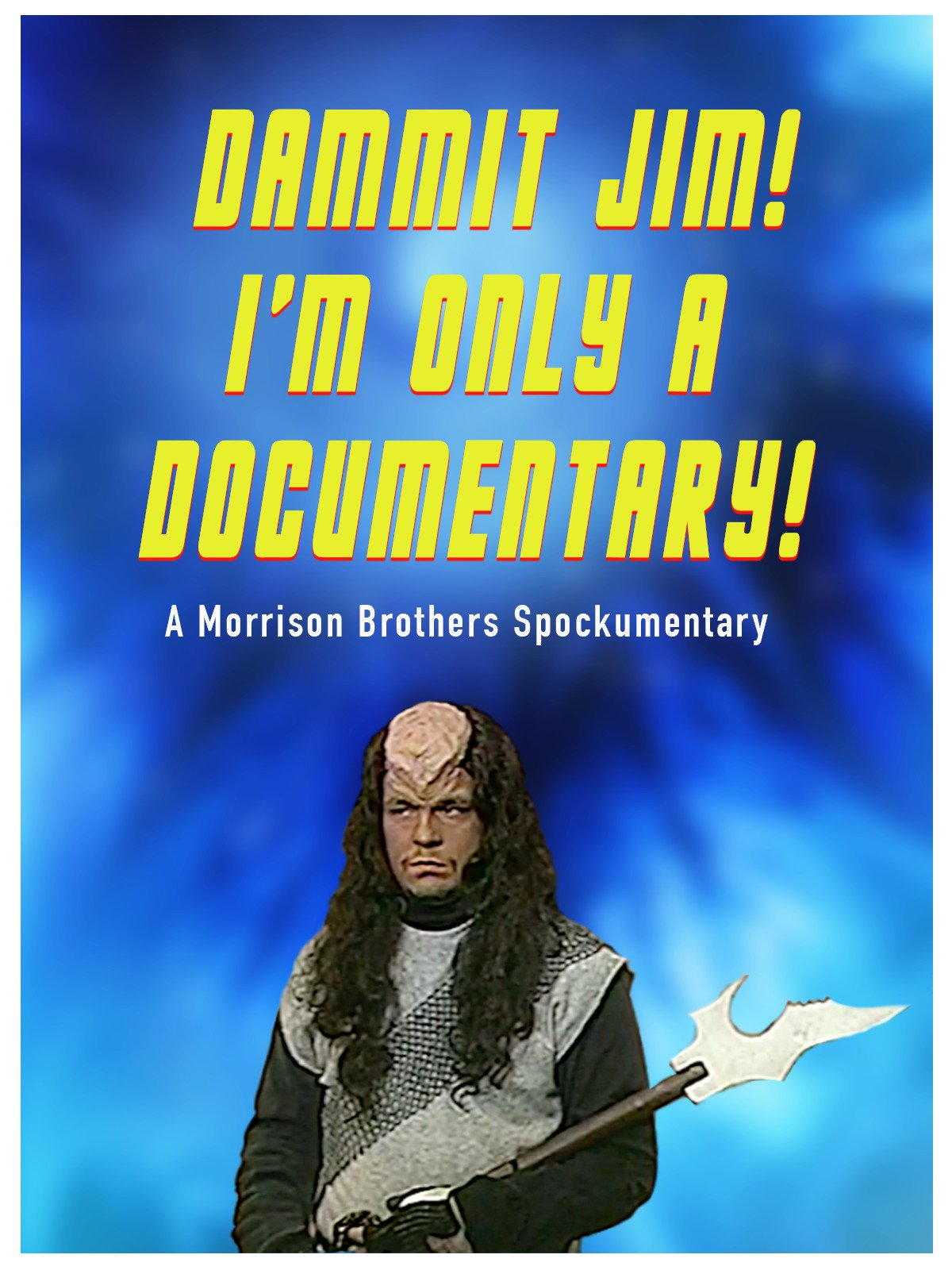 Dammit Jim! I'm Only A Documentary!
