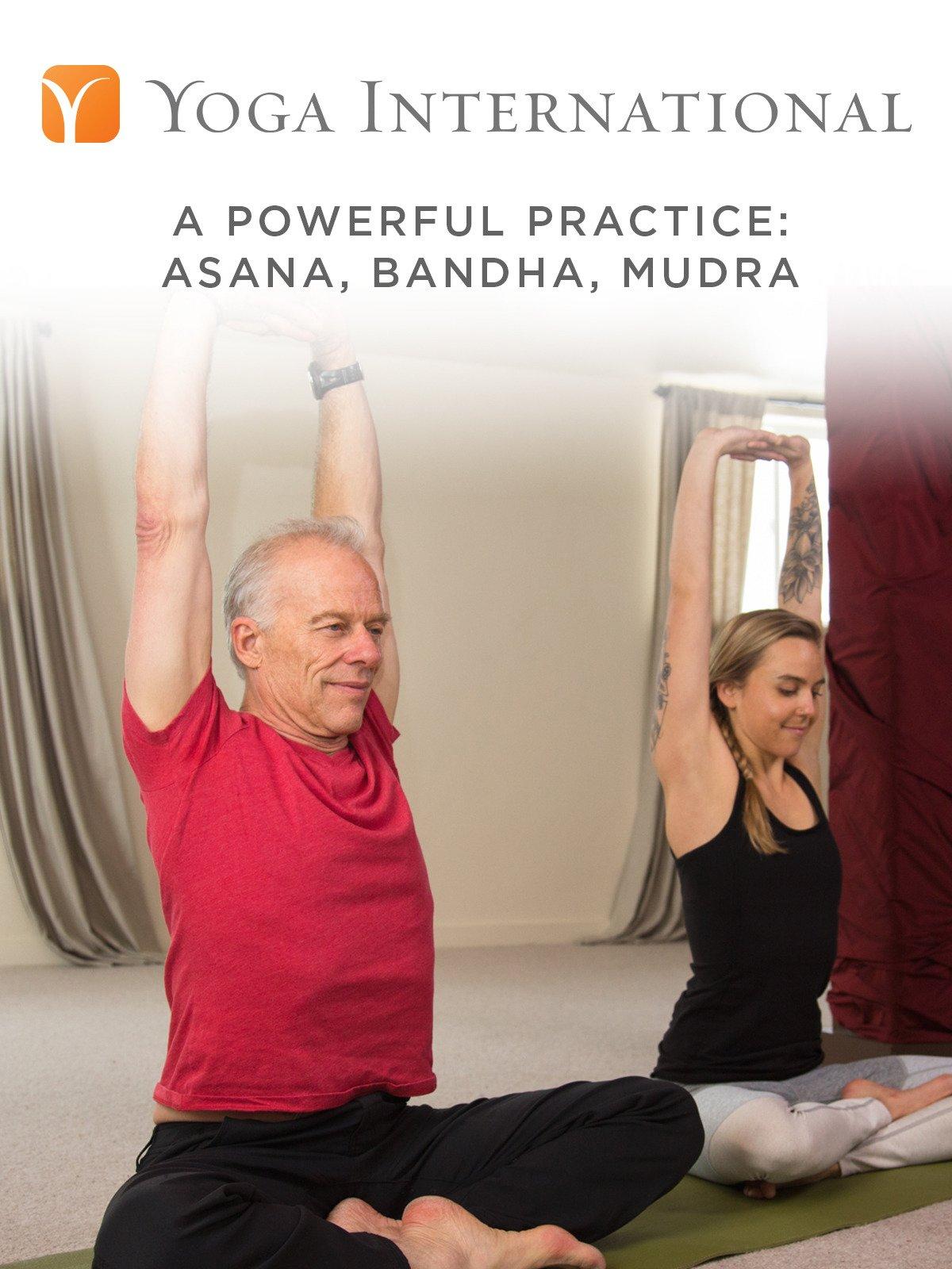 A Powerful Practice: Asana, Bandha, Mudra