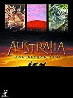 Australia: Land Beyond Time