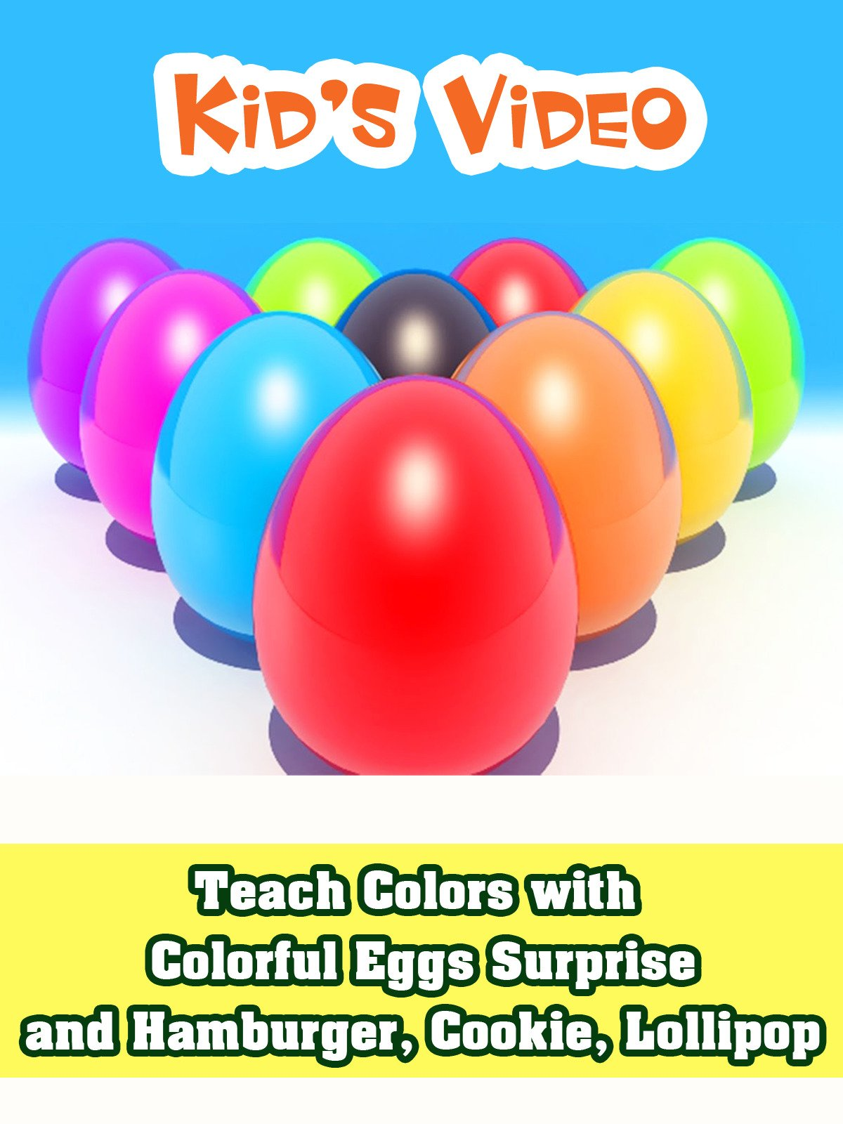 Teach Colors with Colorful Eggs Surprise and Hamburger, Cookie, Lollipop