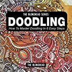 Doodling: How to Master Doodling in 6 Easy Steps, The Blokehead Success Series |  The Blokehead