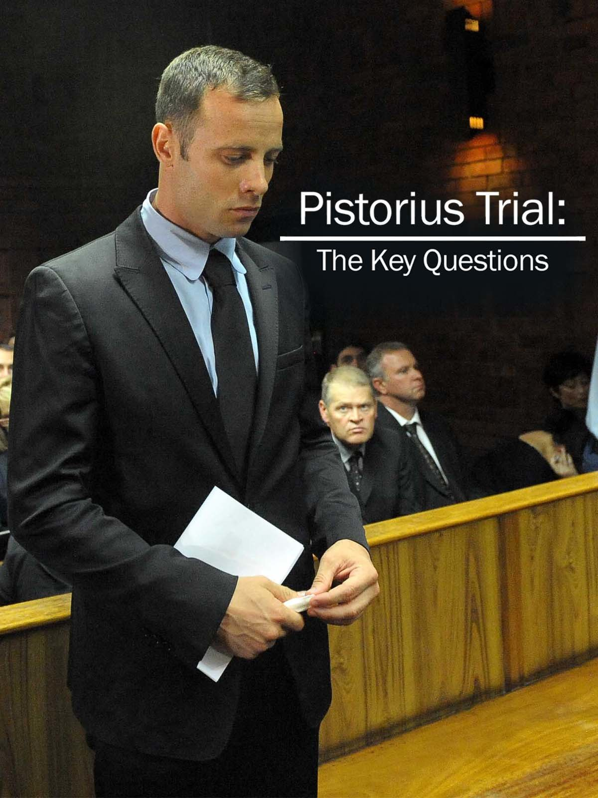 Pistorius Trial: The Key Questions on Amazon Prime Instant Video UK