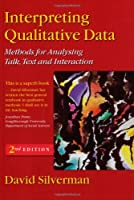 Interpreting Qualitative Data Methods for Analysing Talk by Silverman