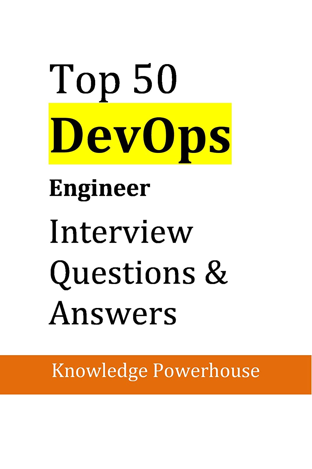 top devops engineer interview questions and answers top 50 devops engineer interview questions and answers see more knowledge powerhouse