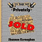 Sell Your Home Privately Hörbuch von Shannon Kernaghan Gesprochen von: Shannon Kernaghan