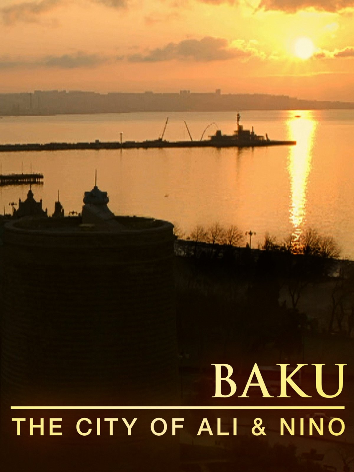 Baku: The City of Ali and Nino