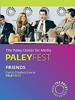 Friends: Cast & Creators Live at the Paley Center