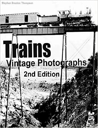 Trains: Vintage Photographs, 2nd Edition