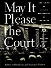 May it Please the Court: The First Amendment: Transcripts of the Oral Arguments Made Before the Supreme Court in Sixteen Key First Amendment Cases