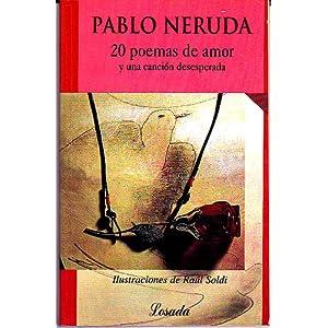 20 Poemas de Amor y Una Cancion Desesperada (Spanish Edition) Pablo Neruda