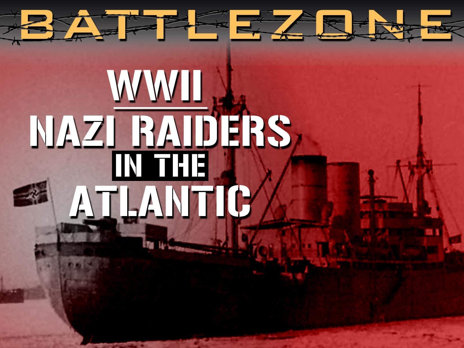 Battlezone WWII: Nazi Raiders in the Atlantic - Season 1