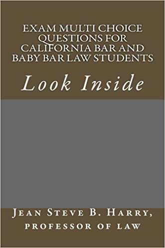 Exam Multi Choice Questions For California Bar and Baby Bar Law Students (Prime Members Can Read This Book Free): (e book) (Electronic borrowing allowed)