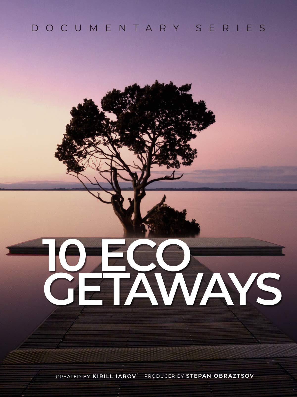 10 Eco Getaways on Amazon Prime Video UK