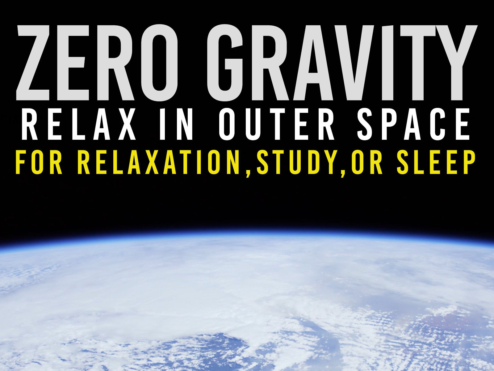 Zero Gravity: Relax In Outer Space: For Relaxation, Study, or Sleep - Season 1