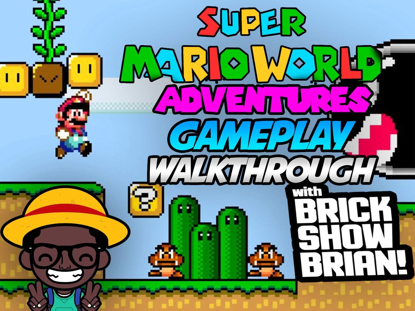 Super Mario World Adventures Gameplay Walkthrough With Brick Show Brian - Season 1