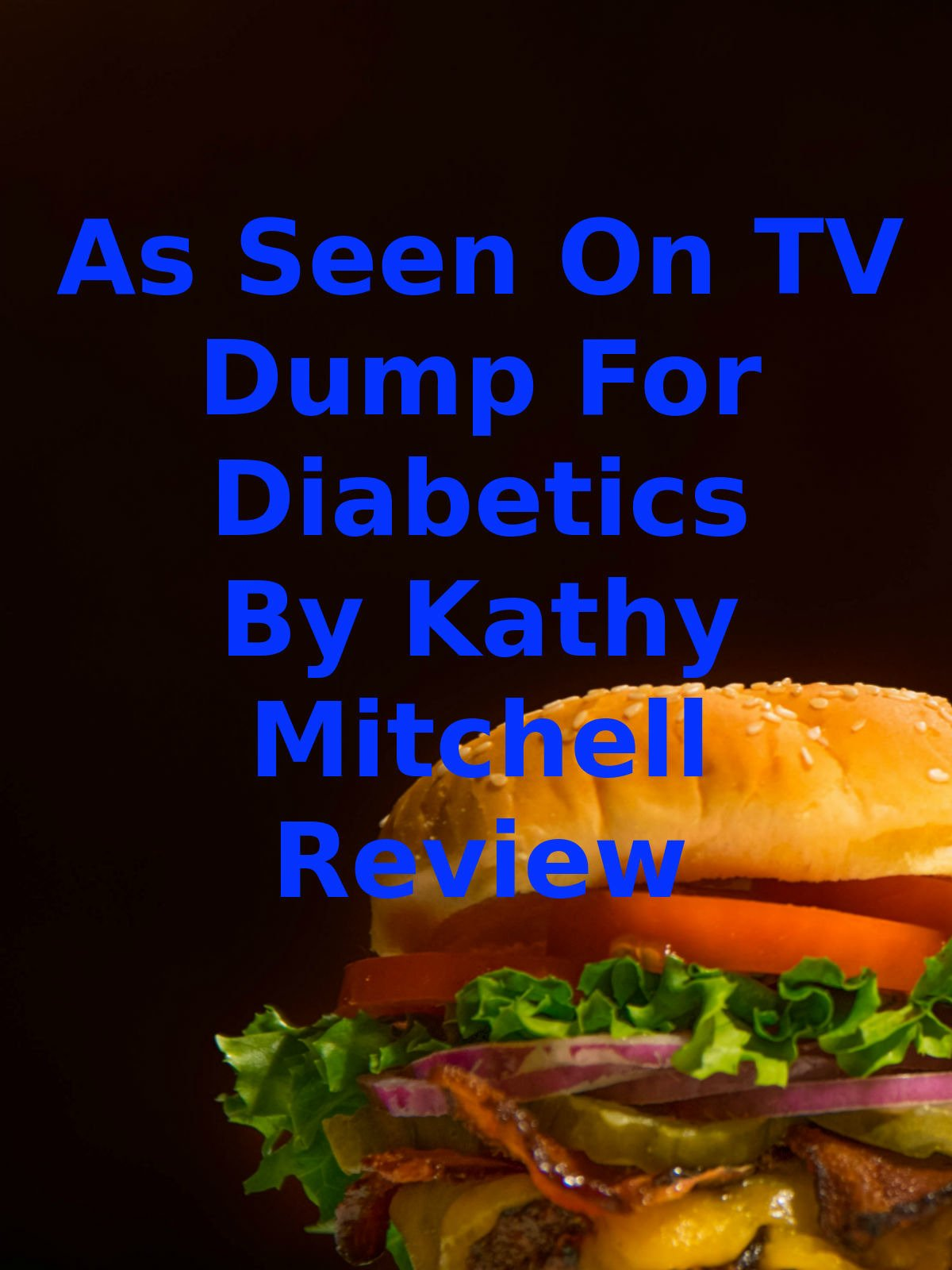Review: As Seen On TV Dump For Diabetics By Kathy Mitchell Review