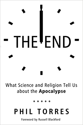 The End: What Science and Religion Tell Us about the Apocalypse