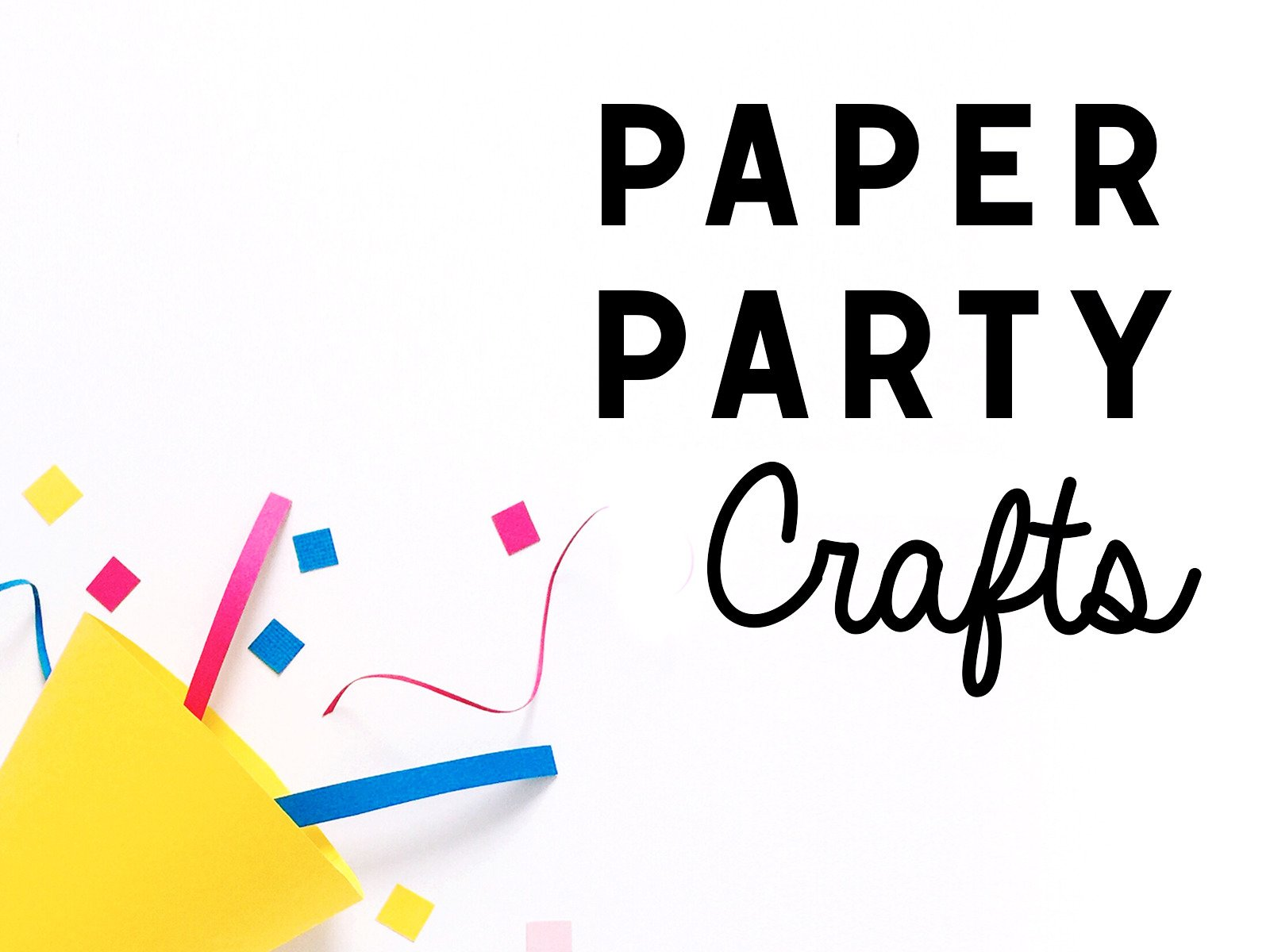 Party Paper Crafts - Season 1