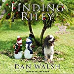 Finding Riley: Forever Home Series, Book 2 | Dan Walsh