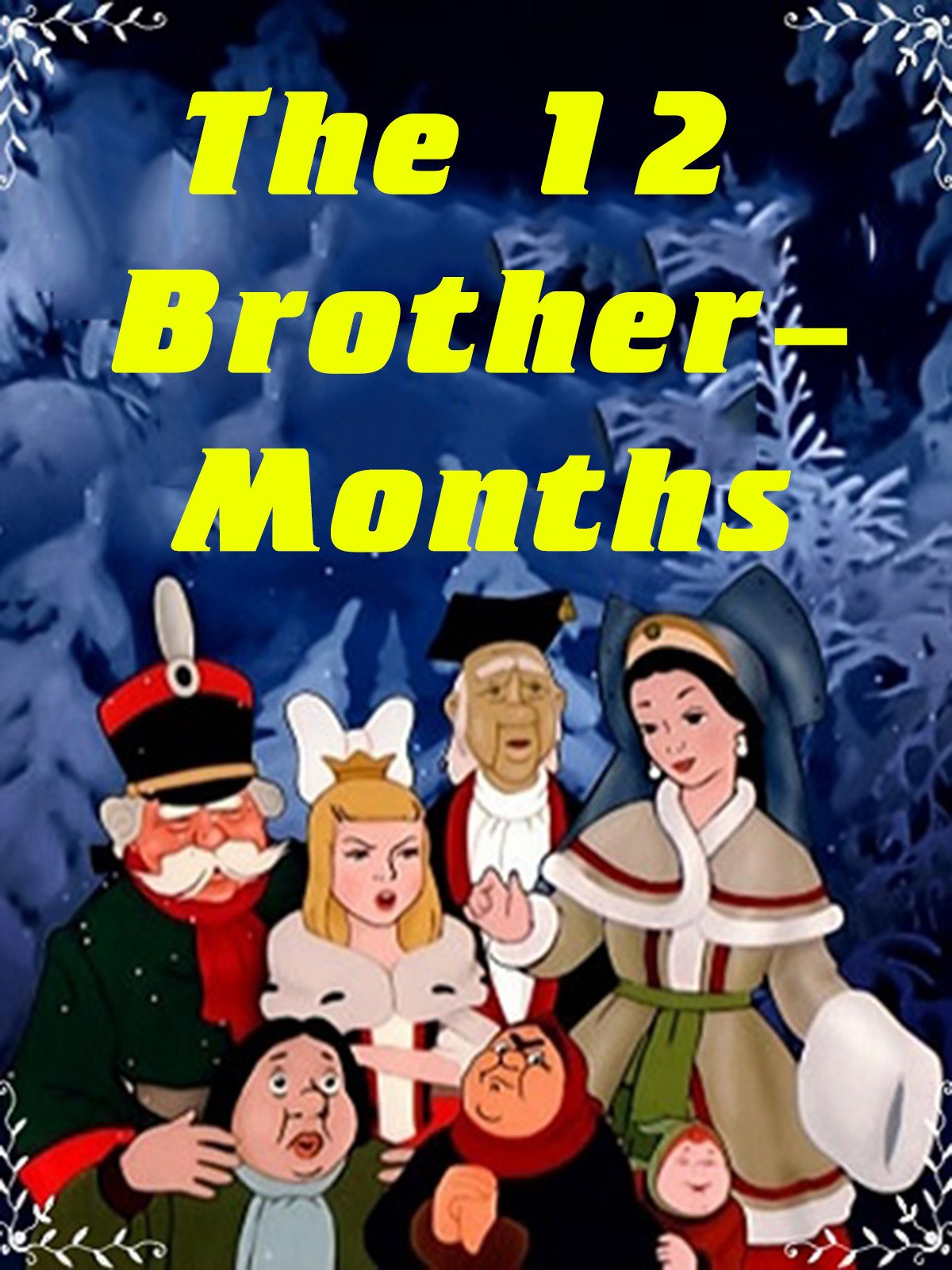 The 12 Brother-Months