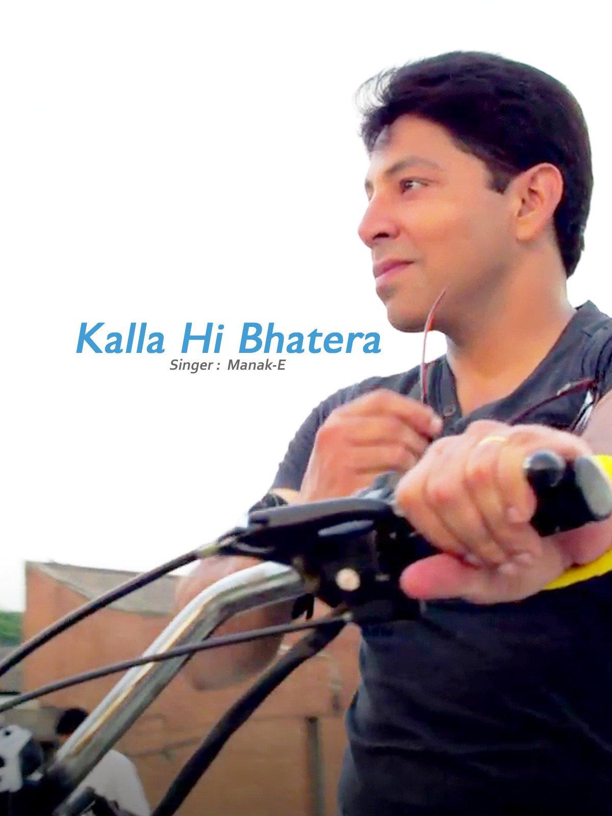 Kalla Hi Bhatera