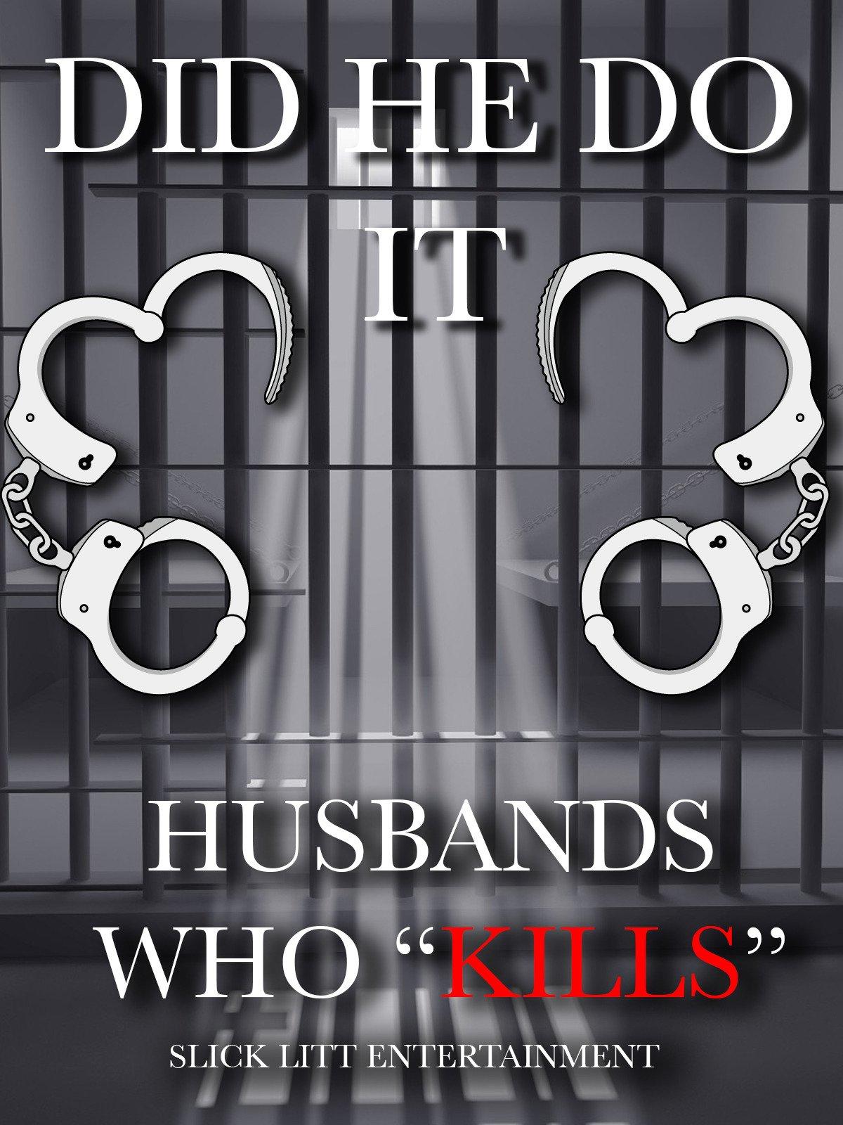 Did he do it, Husbands who kills