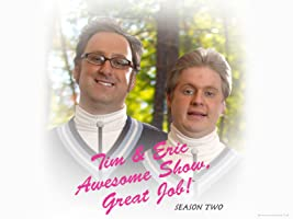 Tim and Eric Awesome Show, Great Job! Season 2