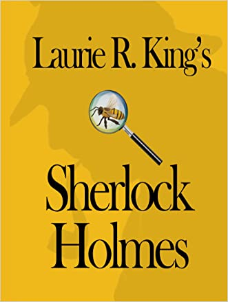 Laurie R. King's Sherlock Holmes written by Laurie R. King