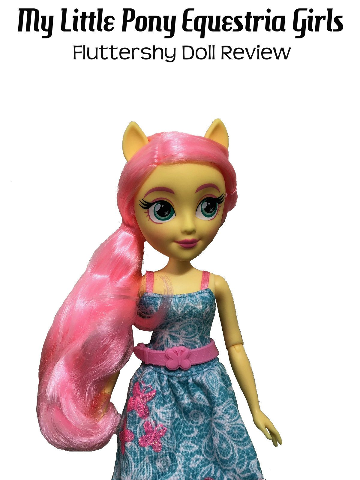 Review: My Little Pony Equestria Girls Fluttershy Doll Review