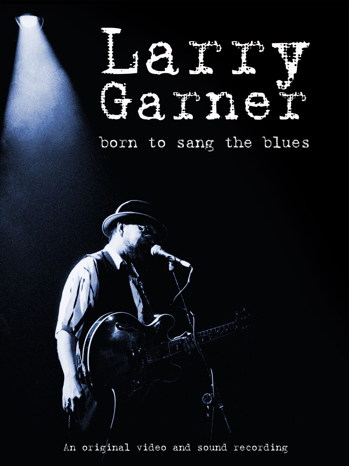 Larry Garner - Born To Sang the Blues on Amazon Prime Instant Video UK