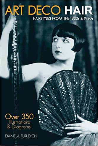 Art Deco Hair: Hairstyles from the 1920s & 1930s (Vintage Living) written by Daniela Turudich