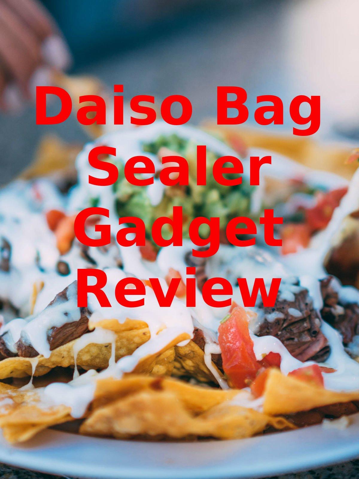 Review: Daiso Bag Sealer Gadget Review