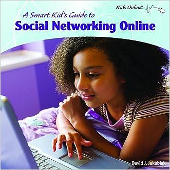 A Smart Kids Guide to Social Networking Online (Kids Online) written by David Jakubiak