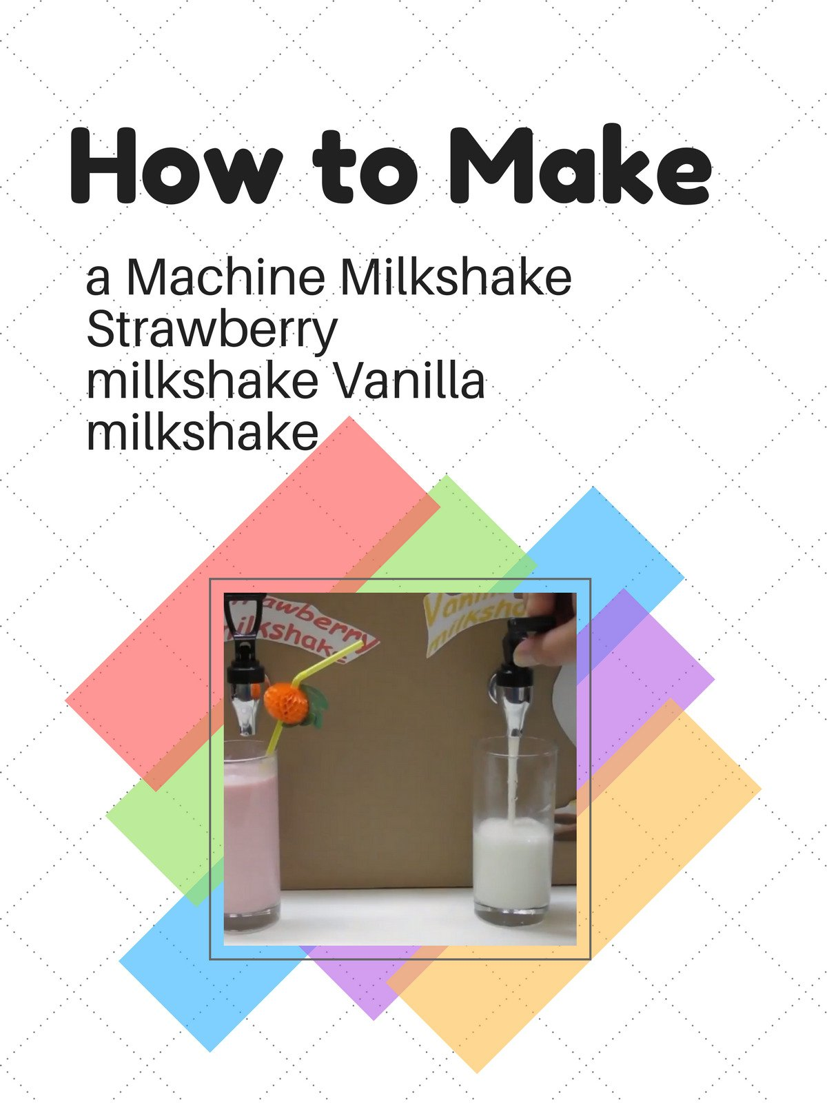 How to make a Machine Milkshake Strawberry milkshake Vanilla milkshake