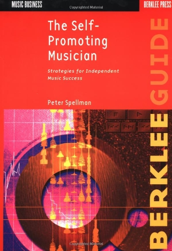 The Self-Promoting Musician (Music Business)