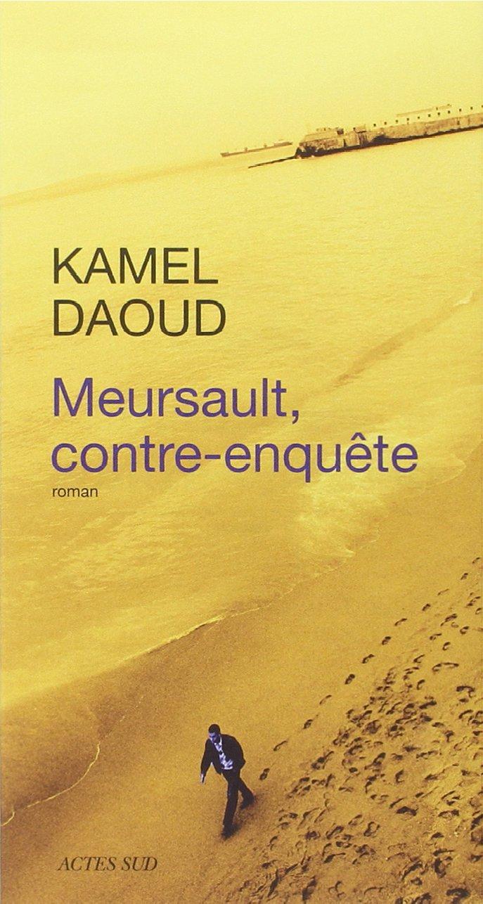 Meursault, contre-enquête - Kamel Daoud