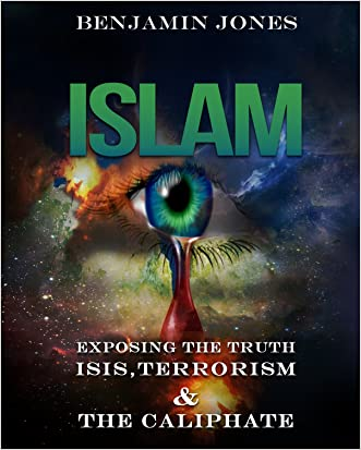 Islam: Exposing the Truth - ISIS, Terrorism and The Caliphate (Isis, Quran, Shia, Sunni, Muslim, Sharia, Al Qaeda)